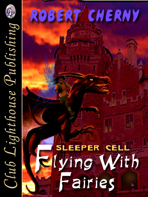 Cover for Flying With Fairies Book III:Sleeper Cell