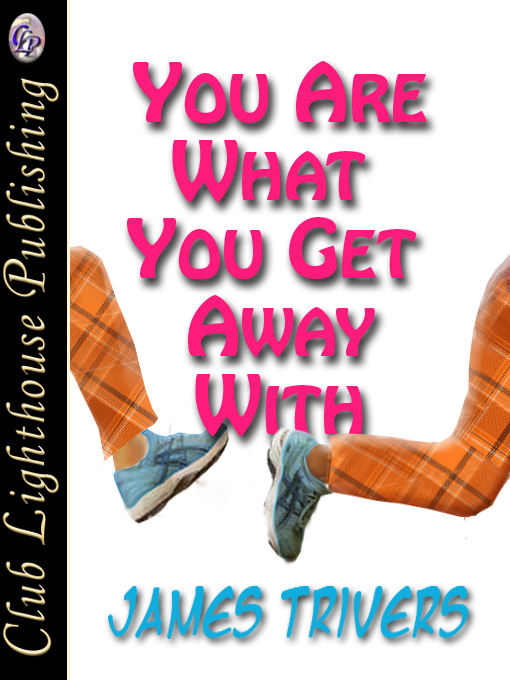 Cover for You Are What You Get Away With