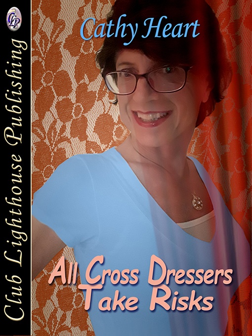 Cover for All Cross Dressers Take Risks