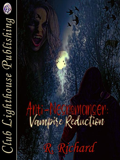 Cover for Anti-Necromancer:Vampire Reduction