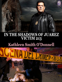 Thumbnail for IN THE SHADOWS OF JUAREZ: VICTIM 213  BOOK 1