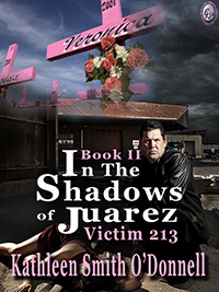 Thumbnail for IN THE SHADOWS OF JUAREZ: VICTIM 213 Book II
